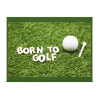 Born to golf with golf ball and tee are on green canvas print