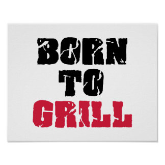 Born to grill poster