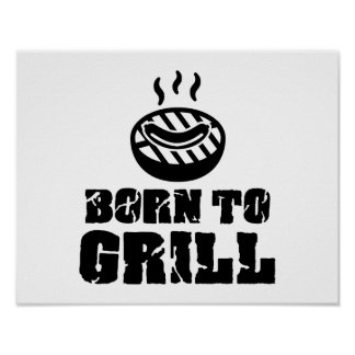 Born to grill posters