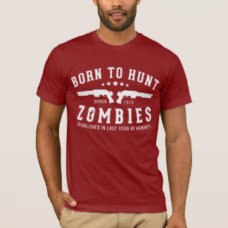 Born to Hunt Zombies T-Shirt
