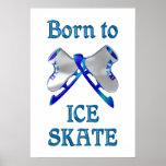 Born to Ice Skate Print