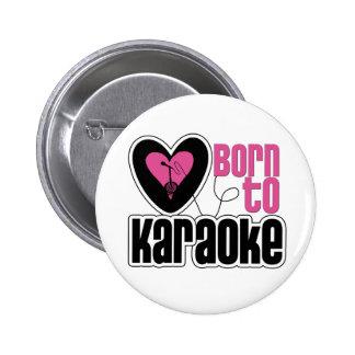 Born to Karaoke Heart Button