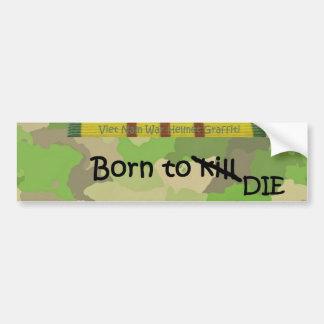 Born to kill - die bumper sticker