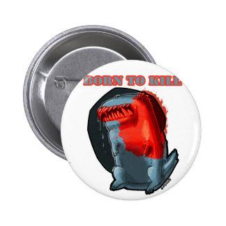 born to kill_monster pinback button