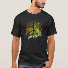 Born To Kill, Peace Symbol T-Shirt