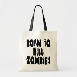 Born to Kill Zombies Budget Tote Bag