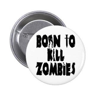 Born to Kill Zombies Button