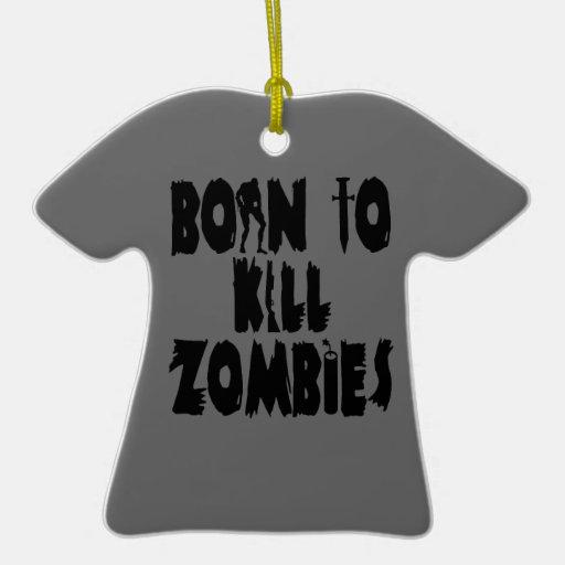 Born to Kill Zombies Ceramic Ornament