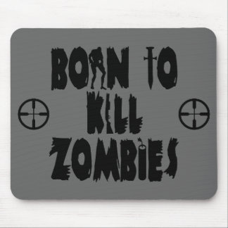 Born to Kill Zombies Mouse Pad