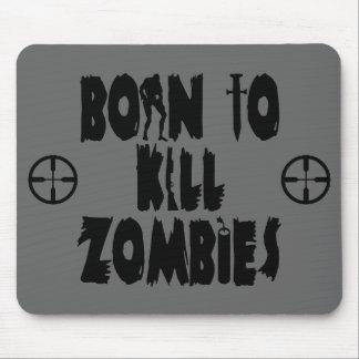 Born to Kill Zombies Mouse Pad