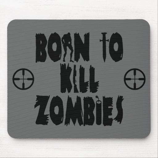 Born to Kill Zombies Mousepad
