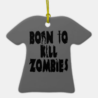 Born to Kill Zombies Double-Sided T-Shirt Ceramic Christmas Ornament