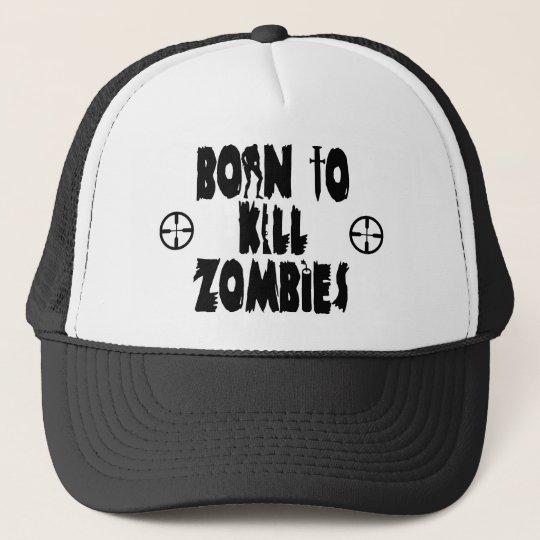 Born to Kill Zombies Trucker Hat