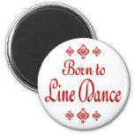BORN TO LINE DANCE REFRIGERATOR MAGNET