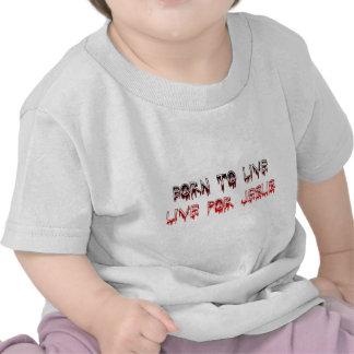Born to live for Jesus Christian saying Tshirt