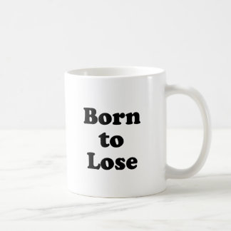 Born to Lose Coffee Mug