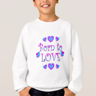 Born to Love Sweatshirt