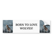 BORN TO LOVE WOLVES, WOLF ANIMAL QUOTE ART BUMPER STICKER