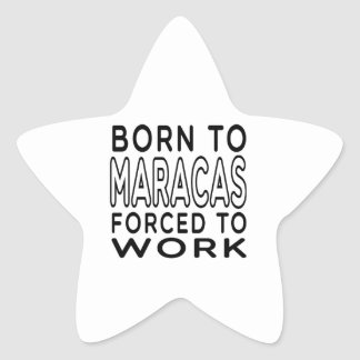 Born To Maracas Forced To Work Star Stickers