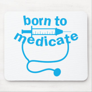 Born to MEDICATE with stethoscope Mouse Pad