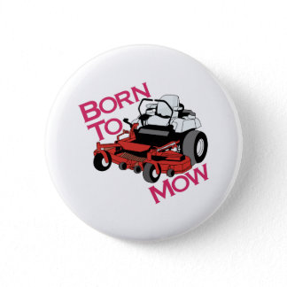 Born To Mow Button