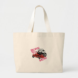 Born To Mow Large Tote Bag