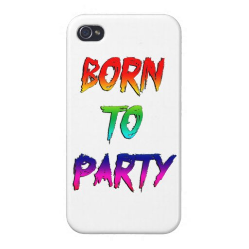 Born To Party iPhone 4 Cases
