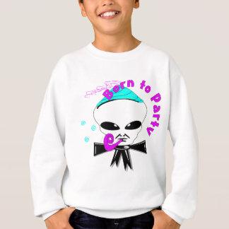 Born To Party Sweatshirt