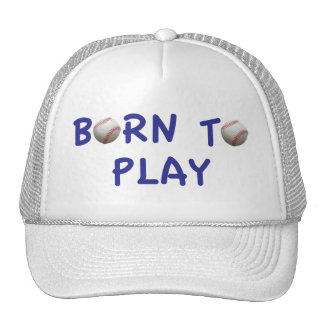 Born To Play Baseball Hat