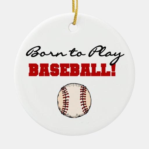 Born to Play Baseball T-shirts and Gifts Christmas Ornaments