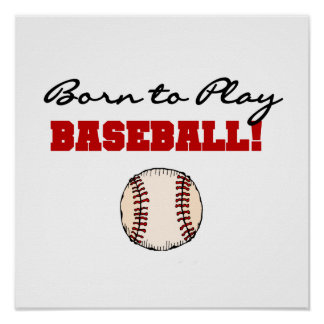 Born to Play Baseball T-shirts and Gifts Poster