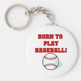 Born to Play Baseball Tshirts and Gifts Keychain