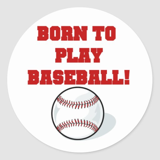 Born to Play Baseball Tshirts and Gifts Round Sticker