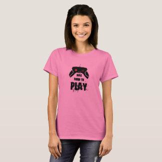 Born to Play, Basic Women T-Shirt, Pink T-Shirt