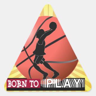 BORN TO PLAY BASKETBALL TRIANGLE STICKER