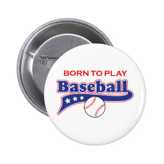 BORN TO PLAY 2 INCH ROUND BUTTON