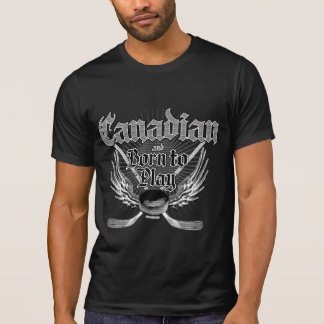 Born To Play (Canadian) T-Shirt
