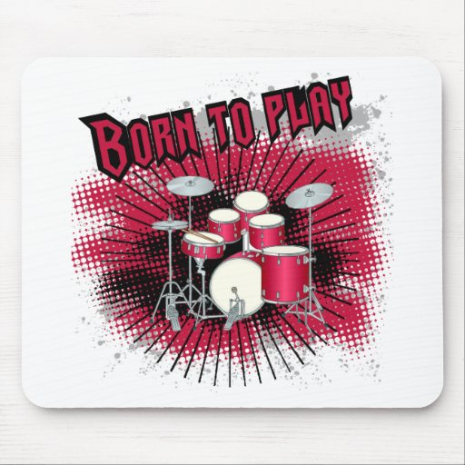 Born To Play Drums Mouse Pad
