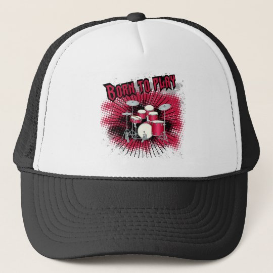 Born To Play Drums Trucker Hat