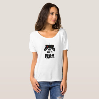 Born to Play, Flowy Simple T-Shirt, White T-Shirt