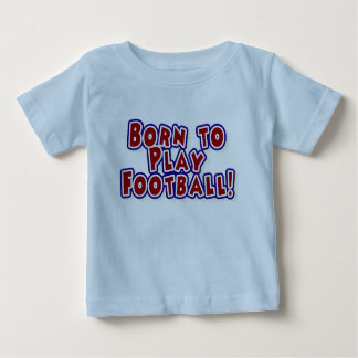Born to Play Football Tshirt