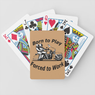 Born To Play Forced To Work Motorcycle Black and W Bicycle Playing Cards