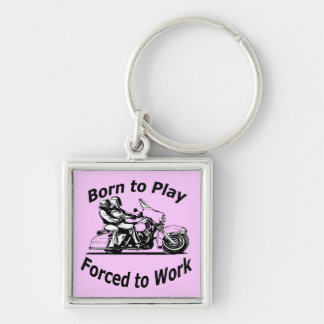 Born To Play Forced To Work Motorcycle Black and W Keychain