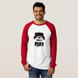 Born to Play, Long Sleeve Raglan T-Shirt
