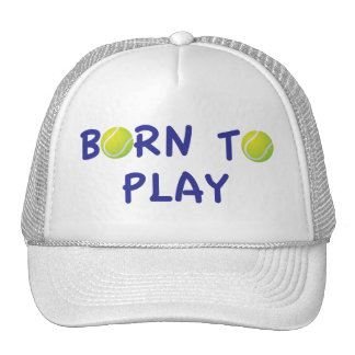 Born To Play Tennis Hat