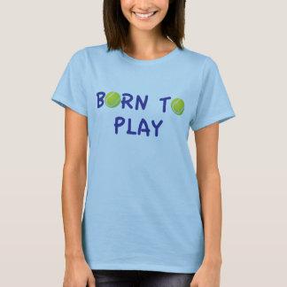 Born To Play Tennis T-Shirt