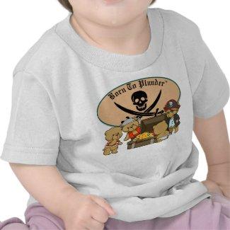 Born To Plunder - Teddy Bear Pirates & Treasure shirt
