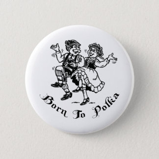 Born To Polka Pinback Button
