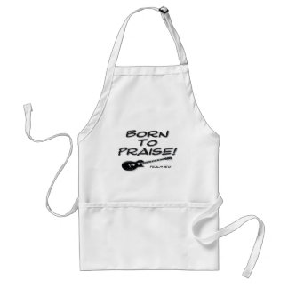 Born to Praise Aprons