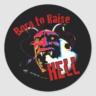 Born to Raise Hell Classic Round Sticker